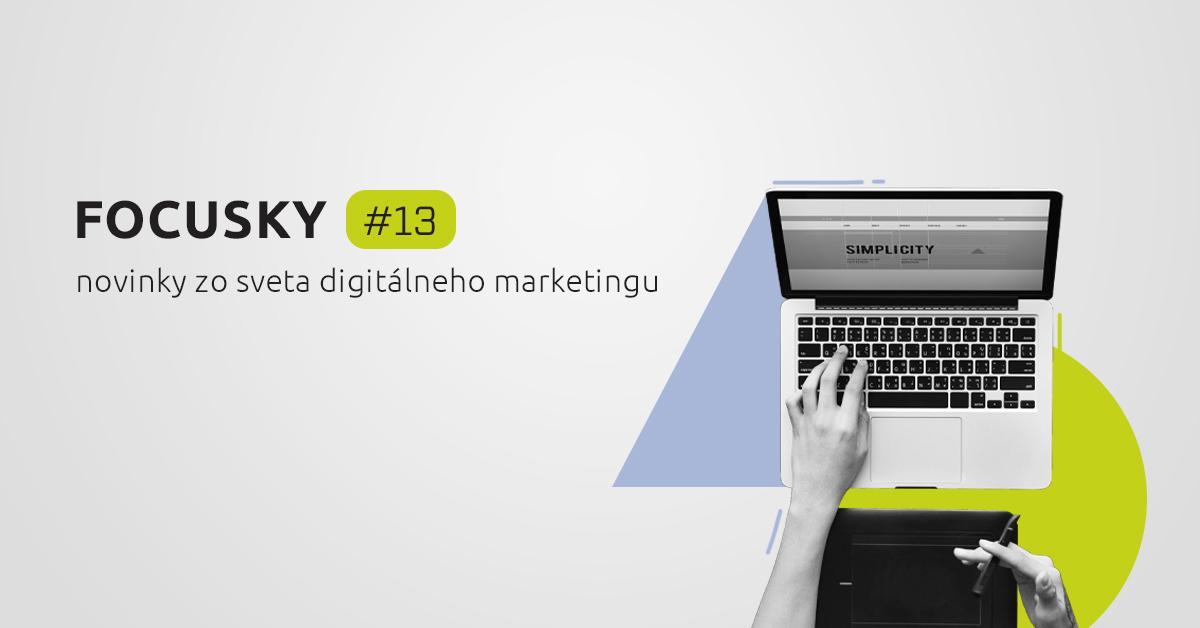 Novinky z digitálneho marketingu 13